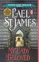 My Lady Beloved - Lael St. James