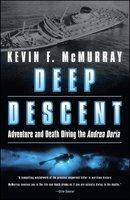 Deep Descent: Adventure and Death Diving the Andrea Doria - Kevin F. McMurray