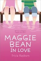 Maggie Bean in Love - Tricia Rayburn