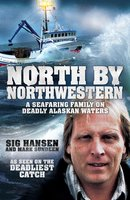 Deadliest Waters - Sig Hansen,Mark Sundeen