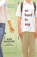 So Hard to Say - Alex Sanchez