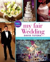 My Fair Wedding: Finding Your Vision ... Through His Revisions! - David Tutera
