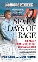 Seven Days of Rage: The Deadly Crime Spree of the Craigslist Killer - Paul LaRosa, Maria Cramer