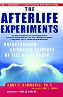 The Afterlife Experiments: Breakthrough Scientific Evidence of Life After Death - William L. Simon,Gary E. Schwartz