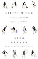 Life's Work - Lisa Belkin