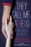 They Call Me a Hero: A Memoir of My Youth - Daniel Hernandez