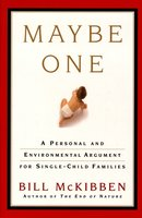 Maybe One: A Personal and Evironmental Argument for Single Child Families - Bill McKibben