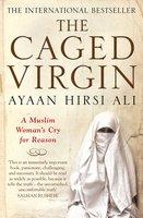 The Caged Virgin - Ayaan Hirsi Ali