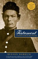 Testament: A Soldier's Story of the Civil War - Benson Bobrick