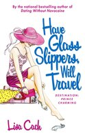 Have Glass Slippers, Will Travel - Lisa Cach
