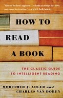 How to Read a Book - Mortimer J. Adler,Charles Van Doren