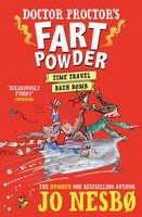 Doctor Proctor's Fart Powder: Time-Travel Bath Bomb - Jo Nesbø