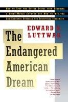 Endangered American Dream - Edward N. Luttwak