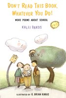 Don't Read This Book, Whatever You Do!: More Poems About School - Kalli Dakos