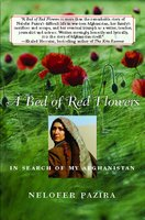 A Bed of Red Flowers: In Search of My Afghanistan - Nelofer Pazira