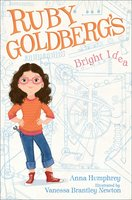 Ruby Goldberg's Bright Idea - Anna Humphrey