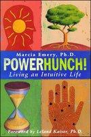 Powerhunch!: Living An Intuitive Life - Marcia Emery, Leland Kaiser