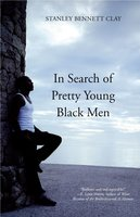 In Search of Pretty Young Black Men - Stanley Bennett Clay