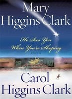 He Sees You When You're Sleeping - Mary Higgins Clark,Carol Higgins Clark