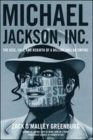 Michael Jackson, Inc. - Zack O'Malley Greenburg