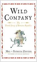 Wild Company: The Untold Story of Banana Republic - Mel Ziegler,Patricia Ziegler