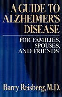 Guide to Alzheimer's Disease - Barry Reisberg