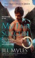 My Fair Succubi - Jill Myles
