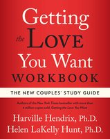Getting the Love You Want Workbook: The New Couples' Study Guide - Harville Hendrix, Helen LaKelly Hunt
