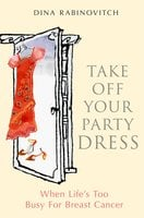 Take off Your Party Dress - Dina Rabinovitch