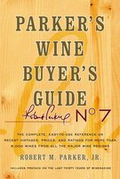 Parker's Wine Buyer's Guide, 7th Edition - Robert M. Parker