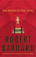 The Bones in the Attic - Robert Barnard