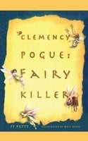 Clemency Pogue: Fairy Killer - JT Petty