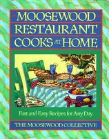 Moosewood Restaurant Cooks at Home: Moosewood Restaurant Cooks at Home - Moosewood Collective