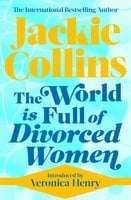 The World is Full of Divorced Women - Jackie Collins