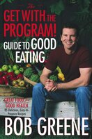The Get with the Program! Guide to Good Eating - Bob Greene