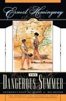 The Dangerous Summer - Ernest Hemingway