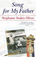 Song for My Father: Memoir of an All-American Family - Stephanie Stokes Oliver
