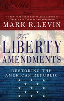 The Liberty Amendments - Mark R. Levin