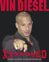 Vin Diesel XXXposed - Michael Robin, Todd Rone Owens