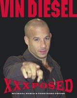 Vin Diesel XXXposed - Michael Robin,Todd Rone Owens