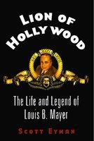 Lion of Hollywood - Scott Eyman
