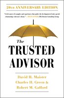 The Trusted Advisor: 20th Anniversary Edition - Charles H. Green, David H. Maister, Robert M. Galford