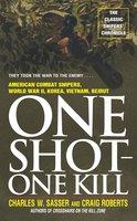 One Shot One Kill - Charles W. Sasser, Craig Roberts