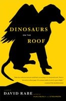 Dinosaurs on the Roof - David Rabe
