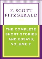 The Complete Short Stories and Essays, Volume 2 - F. Scott Fitzgerald