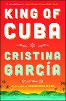 King of Cuba - Cristina Garcia