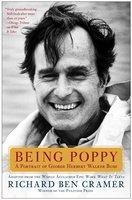 Being Poppy: A Portrait of George Herbert Walker Bush - Richard Ben Cramer