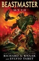 Beastmaster: Myth - Richard A. Knaak, Sylvio Tabet