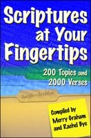 Scriptures at Your Fingertips: With Over 200 Topics and 2000 Verses