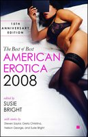 The Best of Best American Erotica 2008: 15th Anniversary Edition - Susie Bright